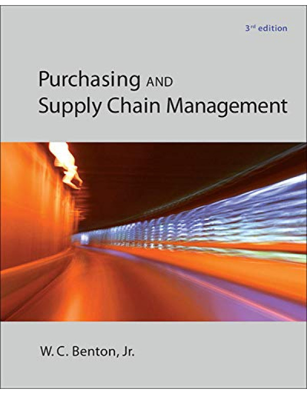 Purchasing and Supply Chain Management By Benton, W.C. (0078024110) (9780078024115)