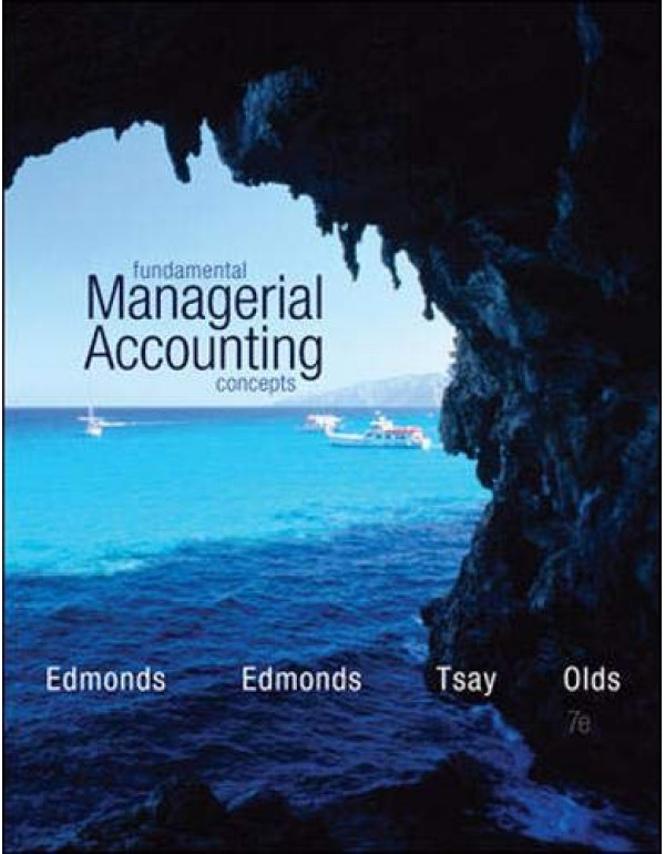 Fundamental Managerial Accounting Concepts By Edmonds, Thomas (0078025656) (9780078025655)