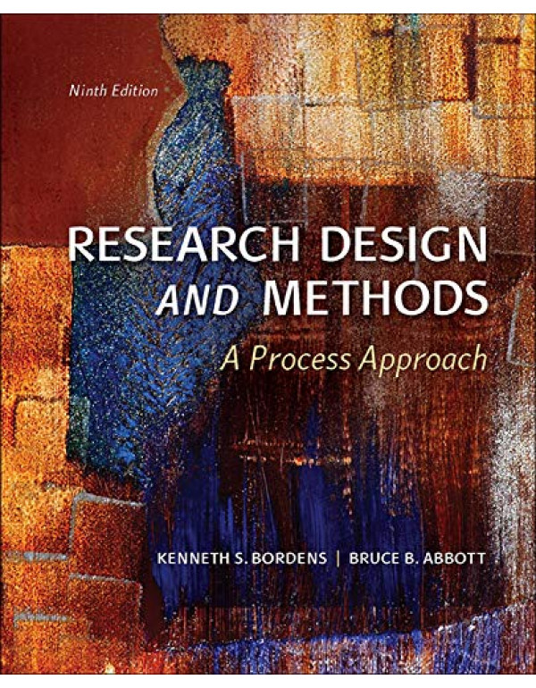 Research Design and Methods: A Process Approach 9th Edition By Bordens, Kenneth (0078035457) (9780078035456)