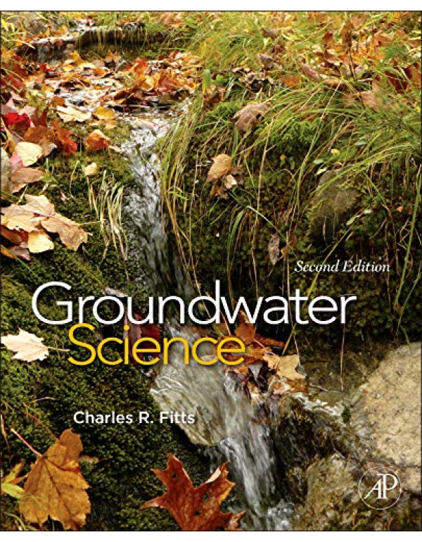 Groundwater Science 2e By Fitts, Charles R. (0123847052) (9789382291558)