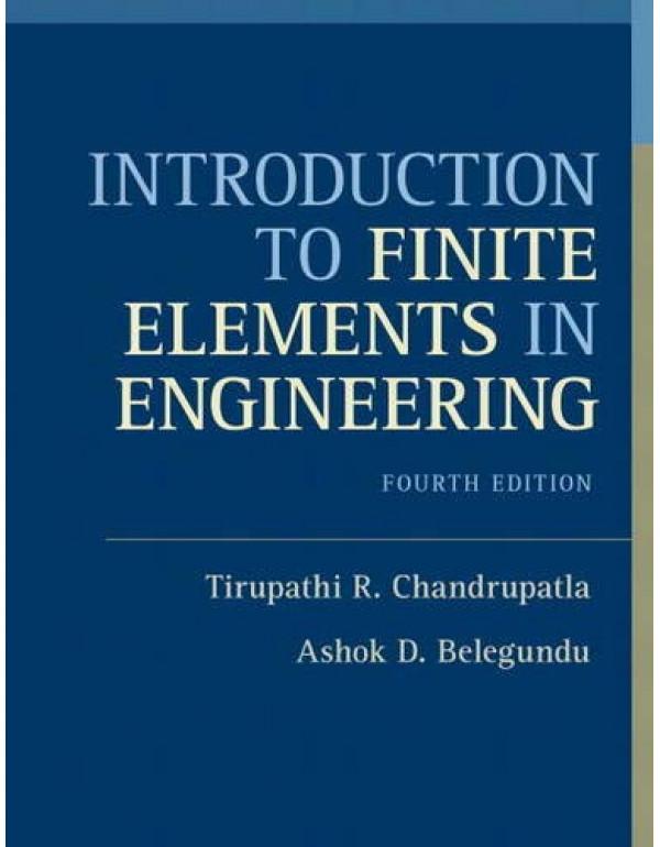 Introduction to Finite Elements in Engineering By Chandrupatla, Tirupathi R. (0132162741) (9780132162746)