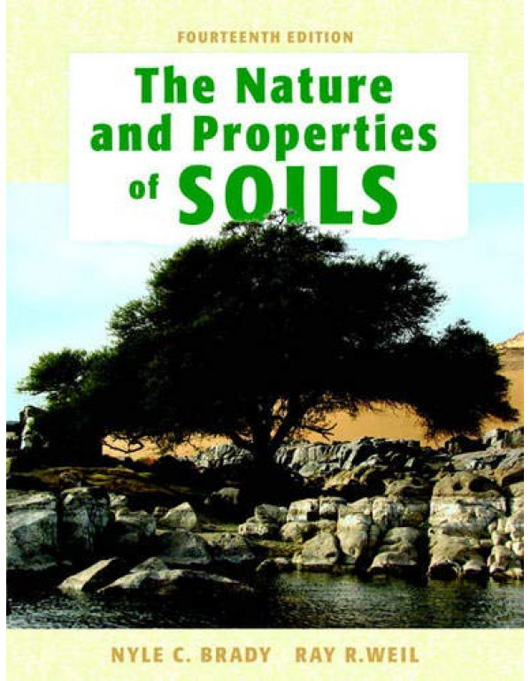 The Nature and Properties of Soil, 14/e By Nyle C. Brady (013227938X) (9789332519107)