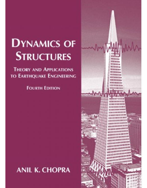 Dynamics of Structures By Chopra, Anil K. (0132858037) (9780132858038)