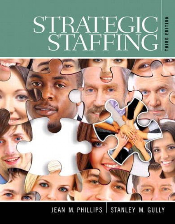 Strategic Staffing (3rd Edition) By Phillips, Jean M. (0133571769) (9780133571769)