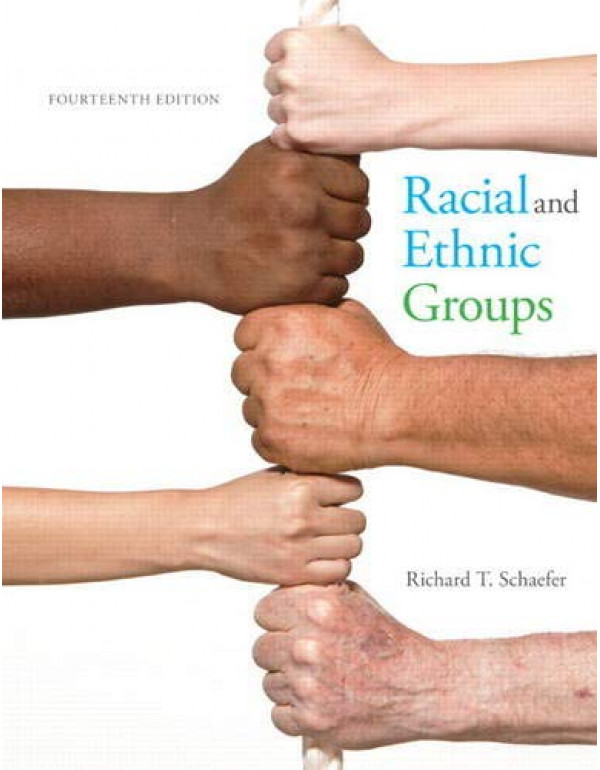 Racial and Ethnic Groups By Schaefer, Richard T. (0133770990) (9780133770995)