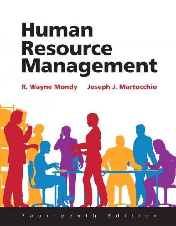 Human Resource Management (Fourteenth Edition) By Mondy, R. Wayne (0133848809) (9780133848809)