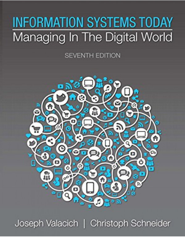 Information Systems Today: Managing in the Digital World (7th Edition) By Valacich, Joseph (0133940306) (9780133940305)