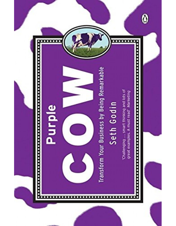 Purple Cow: Transform Your Business by Being Remarkable by Seth Godin (014101640X) (9780141016405)