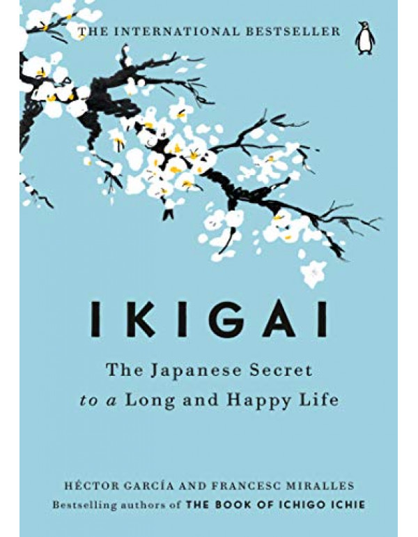 Ikigai: The Japanese Secret to a Long and Happy Life By Garc�a, H�ctor (0143130722) (9780143130727)