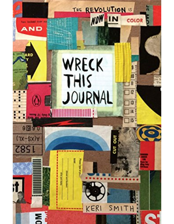 Wreck This Journal: To Create is to Destroy, Now With Even More Ways to Wreck!  by Keri Smith (0143131664) (9780143131663)
