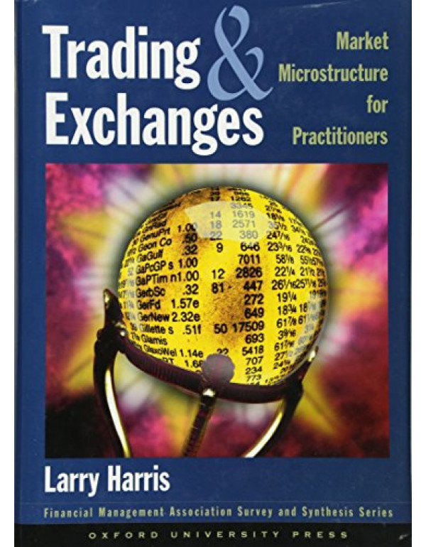 Trading and Exchanges Market Microstructure for Practitioners By Harris, Larry (0195144708) (9780195144703)
