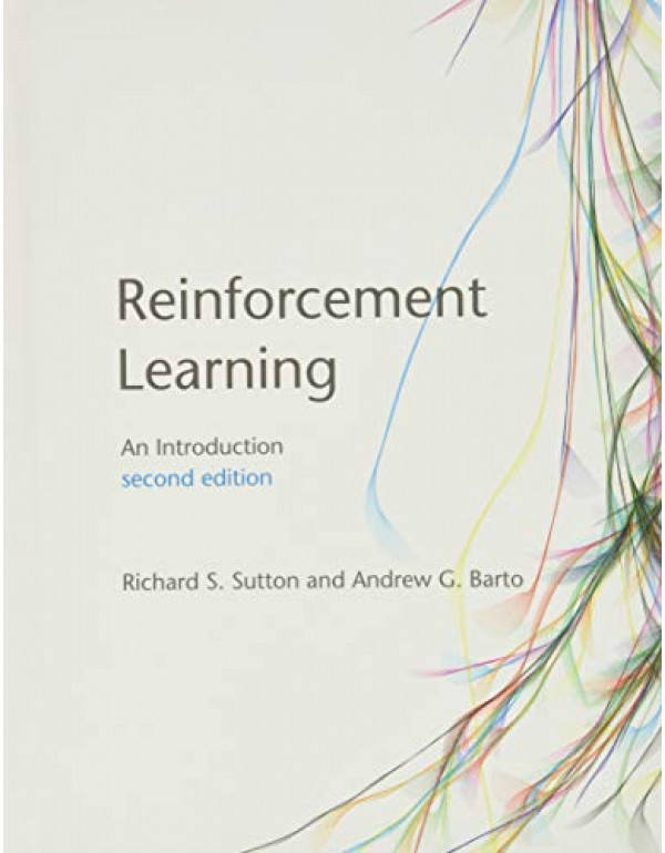 Reinforcement Learning, second edition By Sutton, Richard S. (0262039249) (9780262039246)