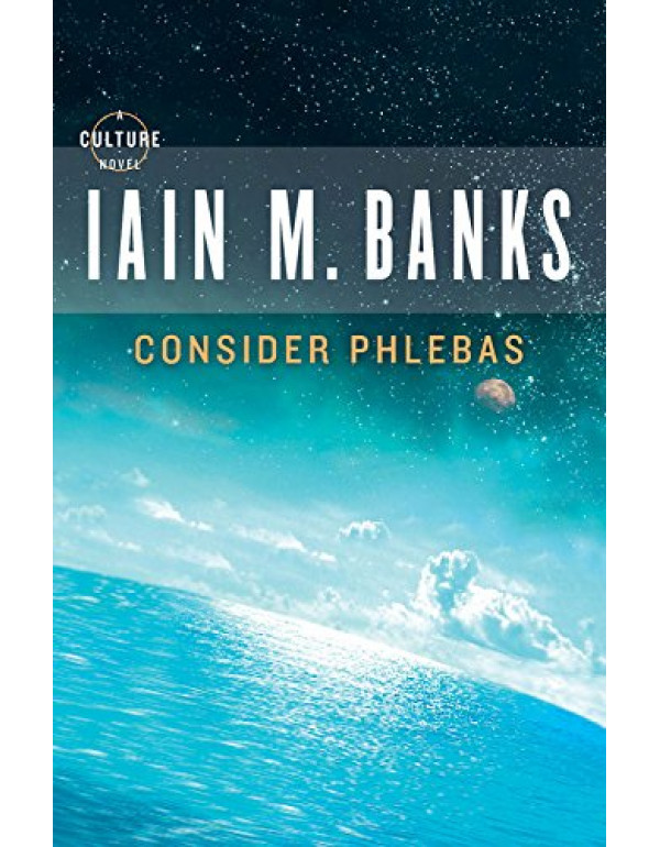 Consider Phlebas (Culture) By Banks, Iain M. (031600538X) (9780446606189)