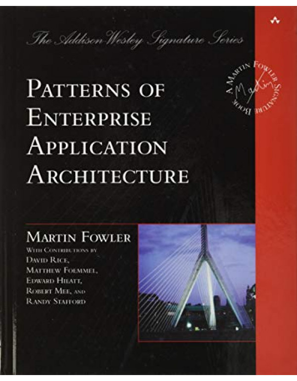 Patterns of Enterprise Application Architecture By Fowler, Martin (0321127420) (9780321127426)