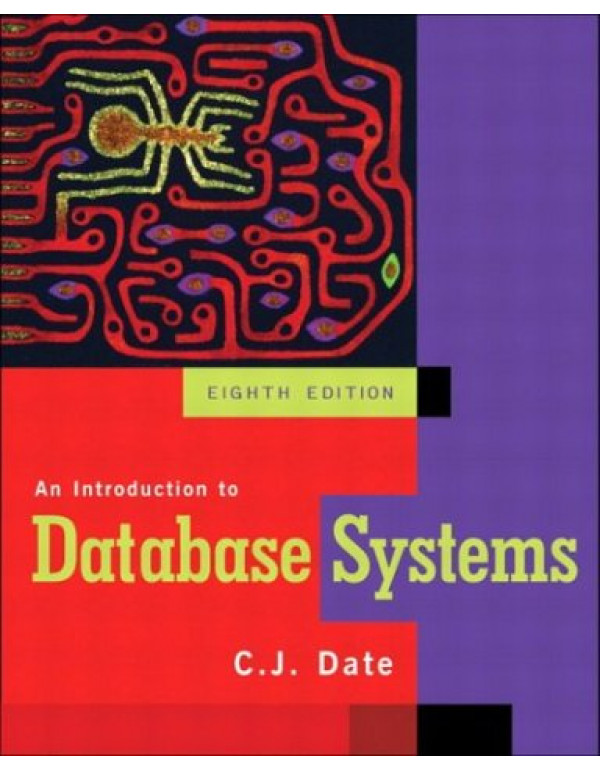 An Introduction to Database Systems, 8/e By Date, ...