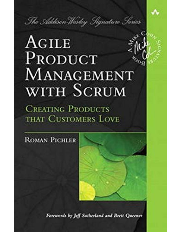 Agile Product Management with Scrum: Creating Prod...