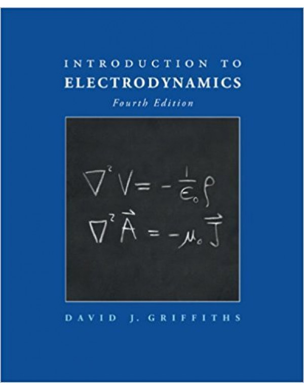 Introduction to Electrodynamics, 4th Edition by Griffiths (0321856562) (9780321856562)