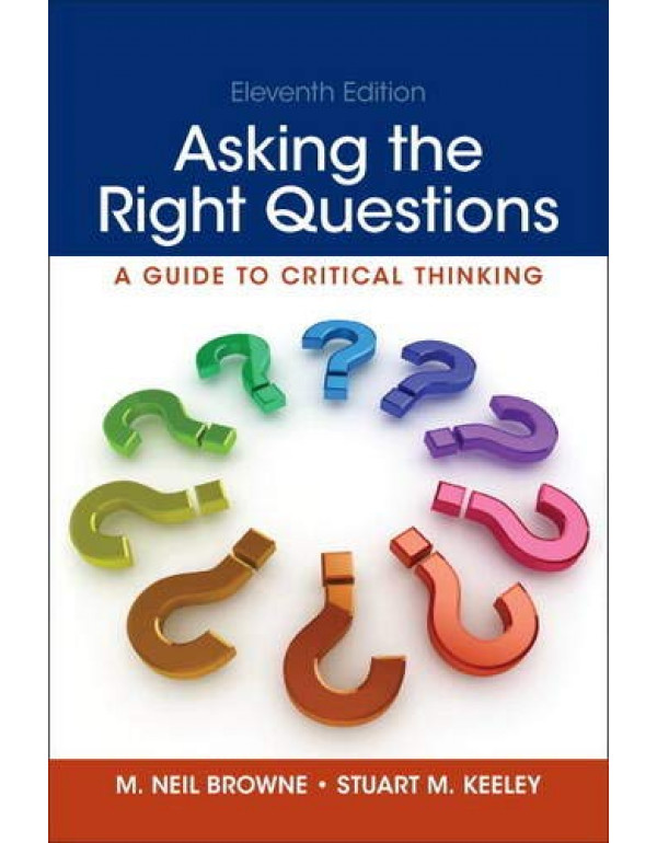 Asking the Right Questions By Browne, M. Neil (0321907957) (9780321907950)