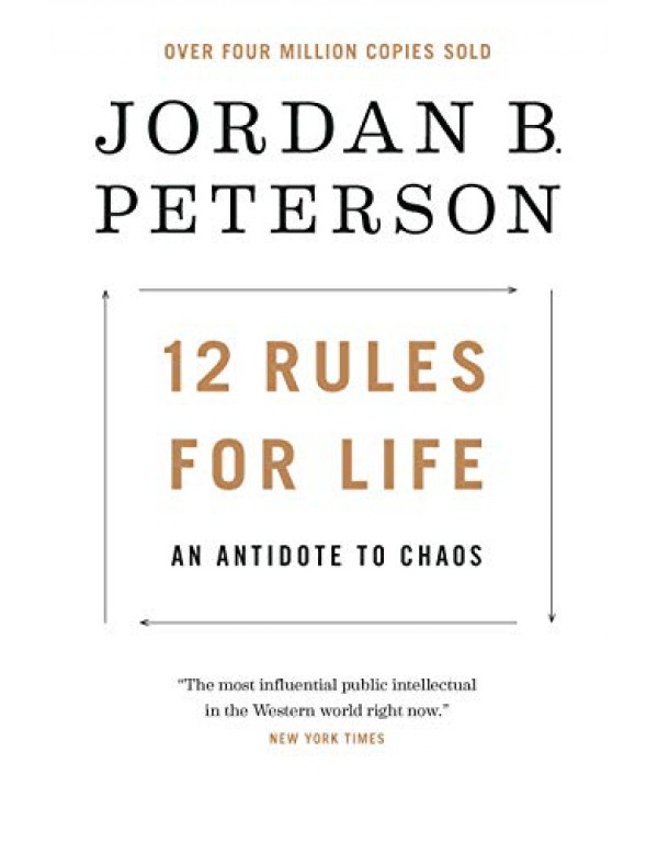 12 Rules for Life: An Antidote to Chaos By Peterso...