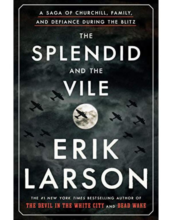 The Splendid and the Vile By Larson, Erik (0385348711) (9780385348713)