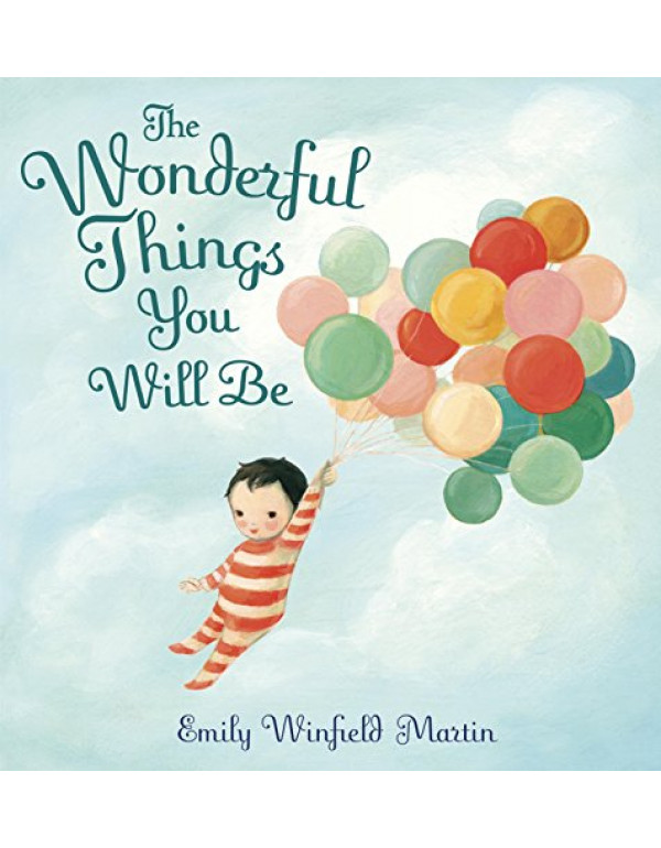 The Wonderful Things You Will Be By Martin, Emily Winfield (0385376715) (9780385376716)