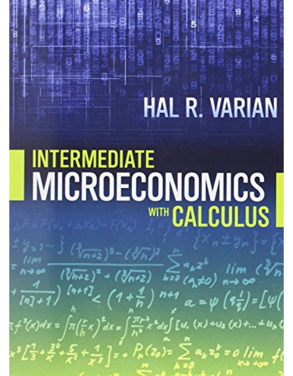 Intermediate Microeconomics with Calculus: A Modern Approach By Varian, Hal R. (0393123987) (9780393123982)