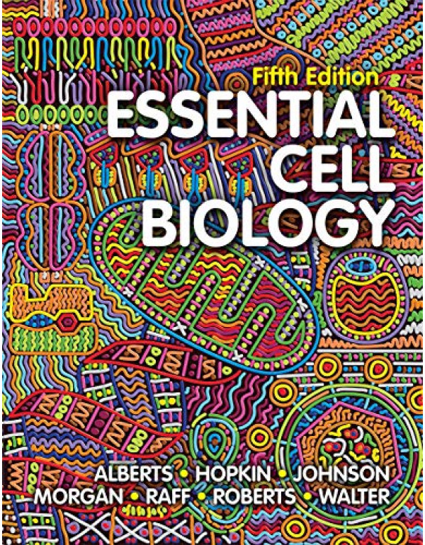 Essential Cell Biology (Fifth Edition) Fifth Edition By Alberts, Bruce (0393680363) (9780393680362)