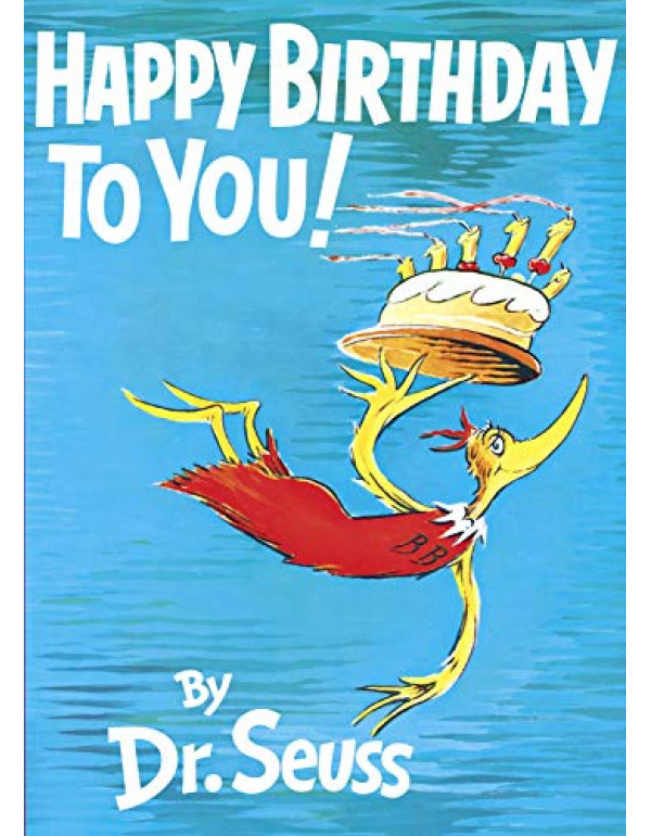 Happy Birthday to You By Dr. Seuss (0394800761) (9780394800769)