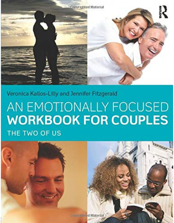 An Emotionally Focused Workbook for Couples By Ver...