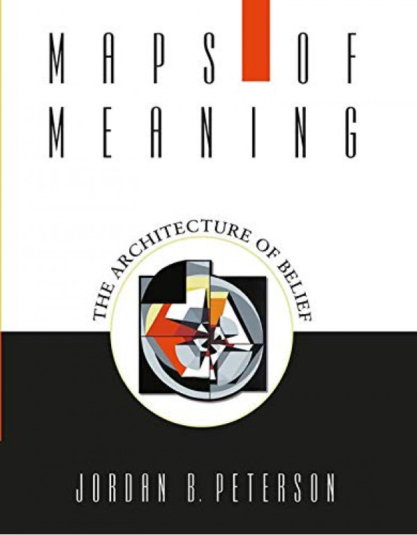Maps of Meaning By Peterson, Jordan B. (0415922224) (9780415922227)