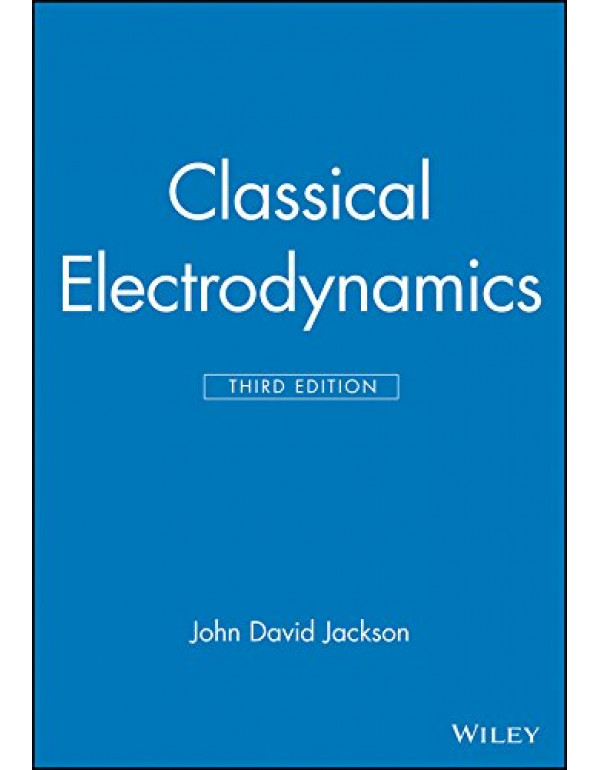 Classical Electrodynamics 3rd Edition By Jackson, ...