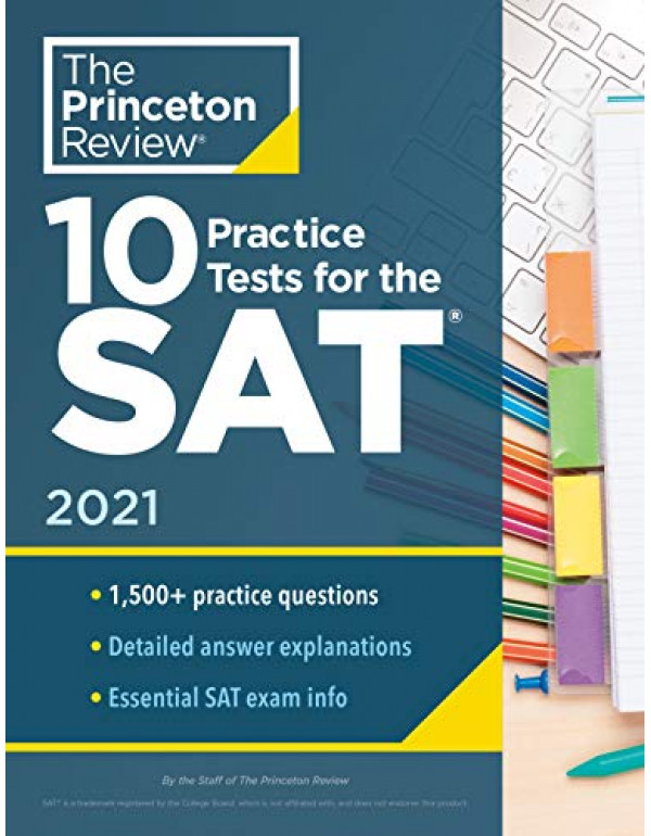 10 Practice Tests for the SAT, 2021: Extra Prep to...