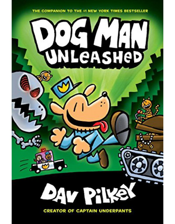 Dog Man Unleashed: From the Creator of Captain Und...