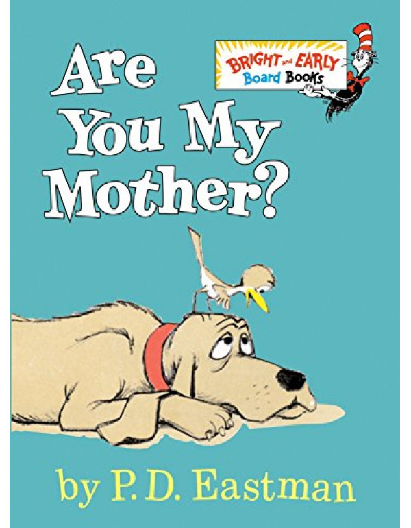 Are You My Mother? (Bright & Early Board Books(TM)) By P.D. Eastman (0679890475) (9780679890478)
