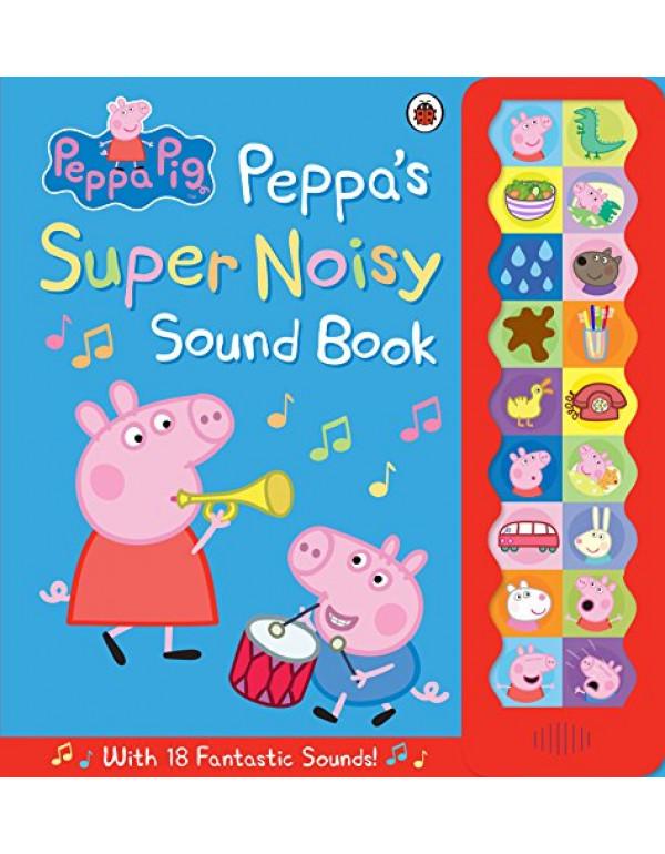 Peppa Pig: Peppa's Super Noisy Sound Book By Peppa Pig