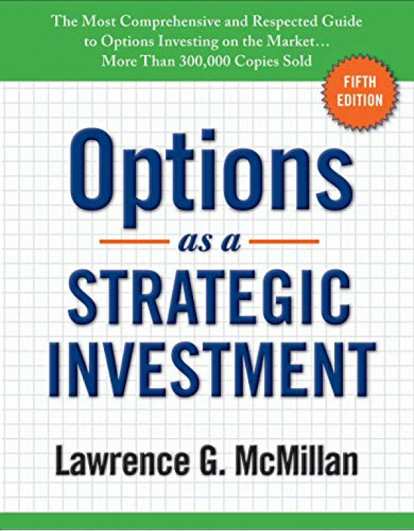 Options as a Strategic Investment: Fifth Edition By McMillan, Lawrence G. (0735204659) (9780735204652)