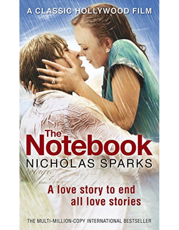 The Notebook: The love story to end all love stories (Calhoun Family Saga) By Sparks, Nicholas