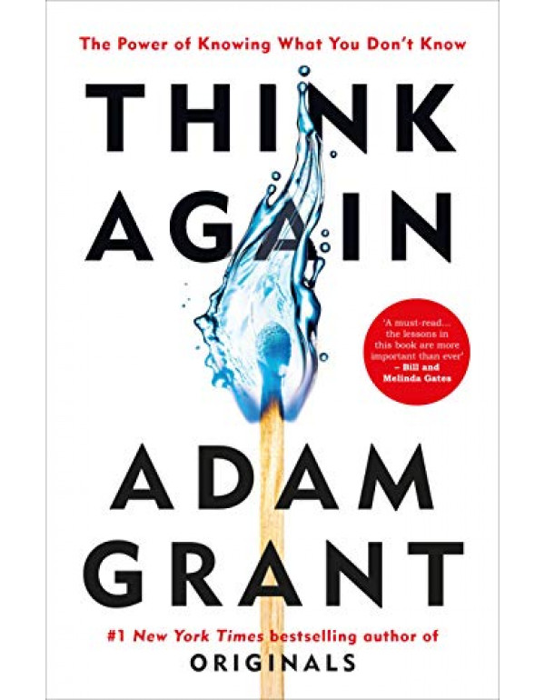 Think Again: The Power of Knowing What You Don't Know By Grant, Adam [1984878107] [9781984878106]