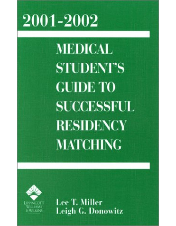 2001-2002 Medical Student's Guide to Successful Re...