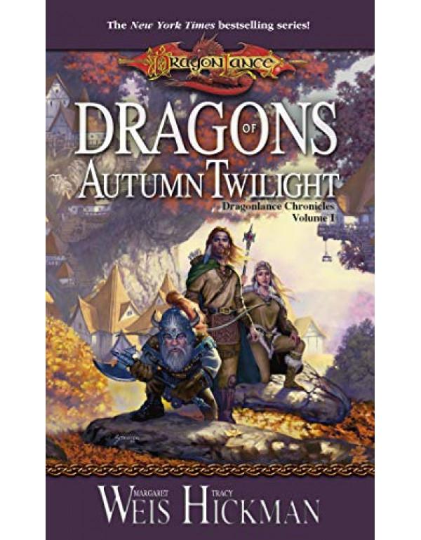 Dragons of Autumn Twilight (Dragonlance Chronicles, Volume I) By Weis, Margaret (0786915749) (9780812994582)
