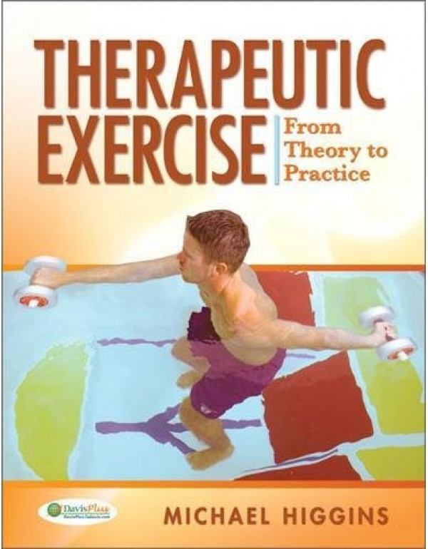 THERAPEUTIC EXERCISE FROM THEORY TO PRACTICE  By Higgins PhD  ATC  PT  CSCS, Michael (0803613644) (9789350901823)