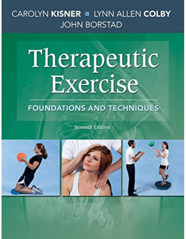 Therapeutic Exercise Foundations and Techniques by Kisner (0803658508) (9780803658509)