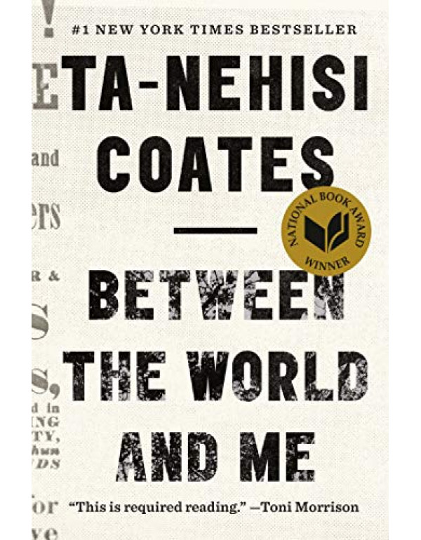 Between the World & Me by Ta-Nehisi (0812993543) (9780812993547)