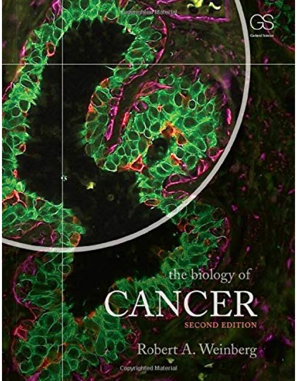 The Biology of Cancer By Robert A. Weinberg (0815345283) (9780815345282)