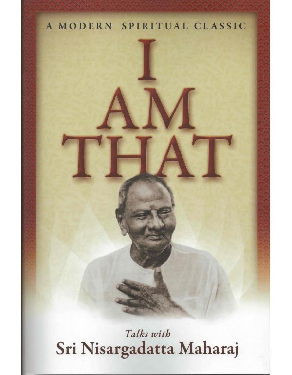 I am That: Talks with Sri Nisargadatta Maharaj by Sudhakar Dikshit Sri Nisargadatta Maharaj Sudhakar S. Dikshit (0893860468) (9780893860462)