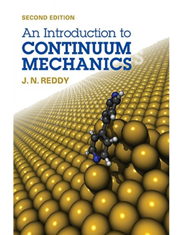 Introduction To Continuum Mechanics By Reddy, J. N. (1107025435) (9781107025431)