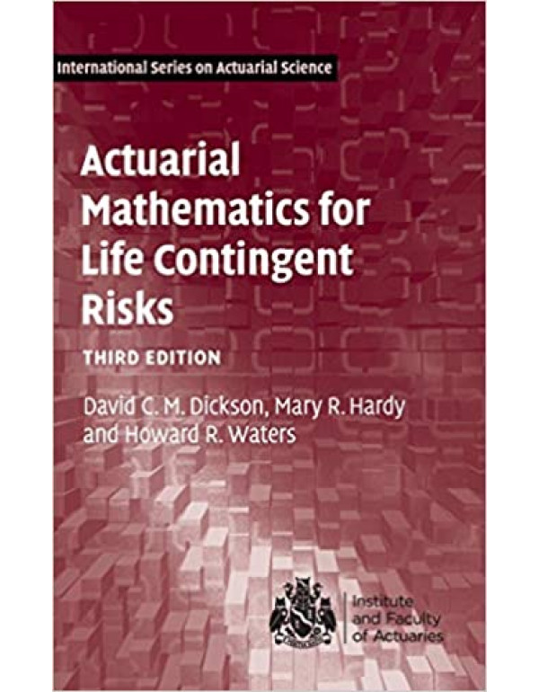Actuarial Mathematics for Life Contingent Risks by...