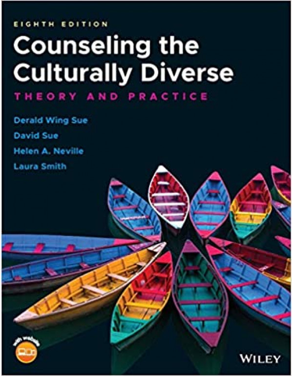 Counseling the Culturally Diverse: Theory and Practice by Derald wing (1119448247) (9781119448242)