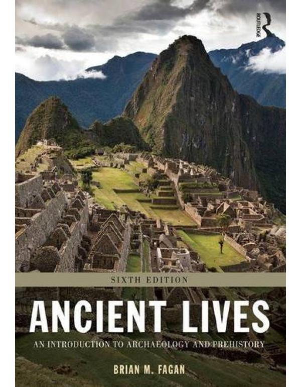 Ancient Lives By Fagan, Brian M. (1138188794) (9780815366638)