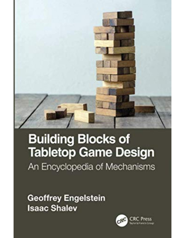 Building Blocks of Tabletop Game Design By Engelstein, Geoffrey (1138365491) (9781138365490)